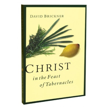 Christ in the Feast of Tabernacles, by David Brickner